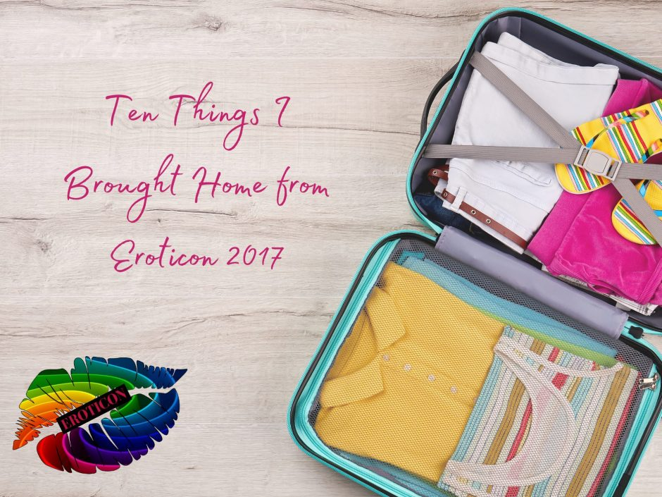 Header image for a post about the things I brought home from Eroticon 2017