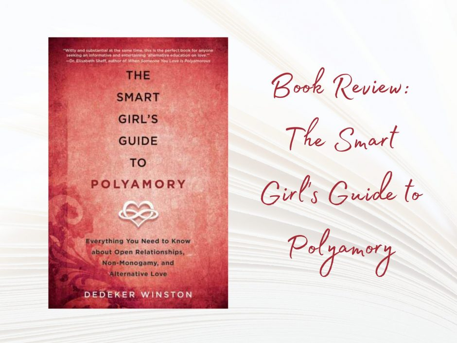 Header image for review of The Smart Girl's Guide to Polyamory by Dedeker Winston
