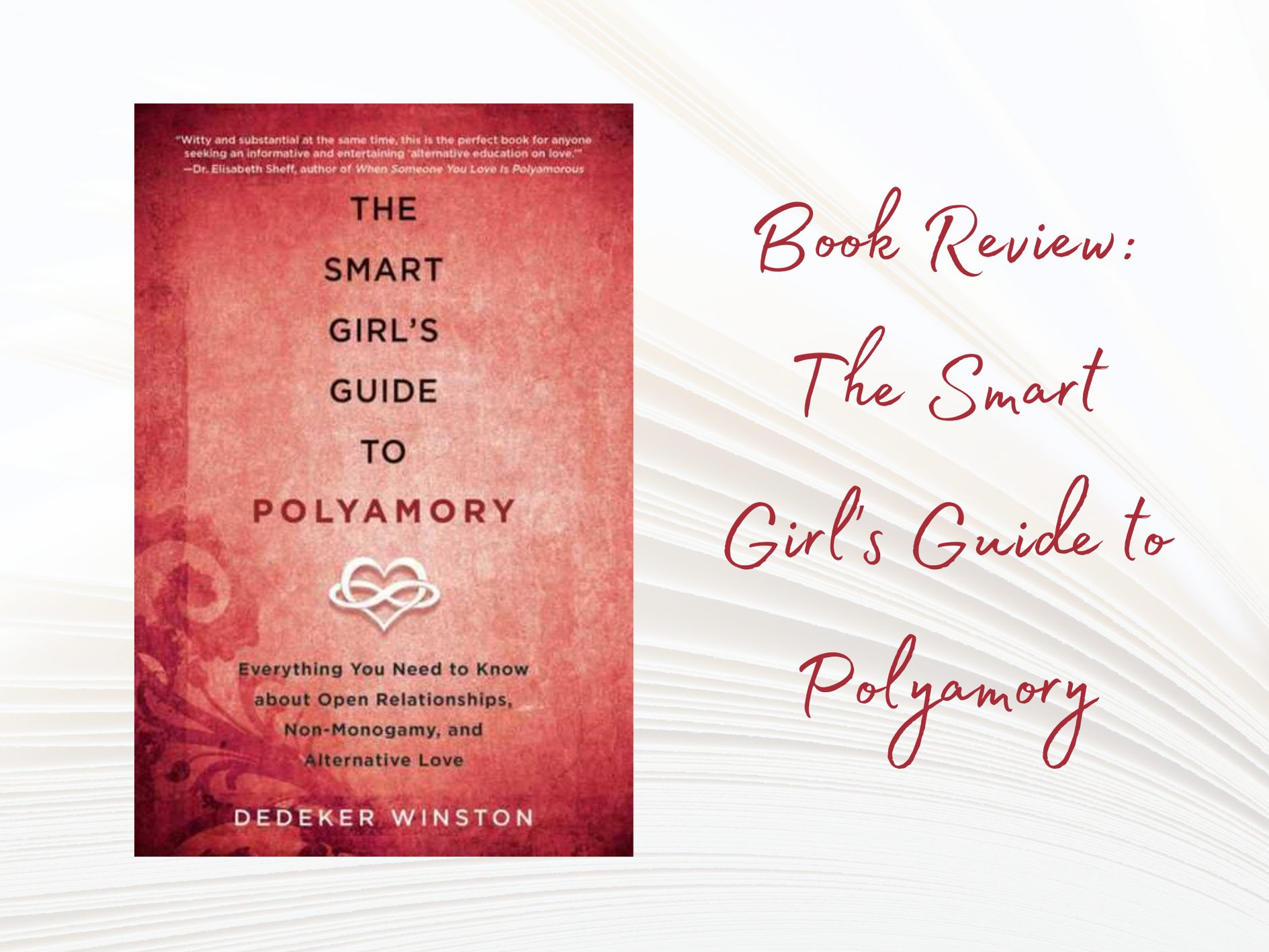 [Book Review] The Smart Girl's Guide to Polyamory by Dedeker Winston