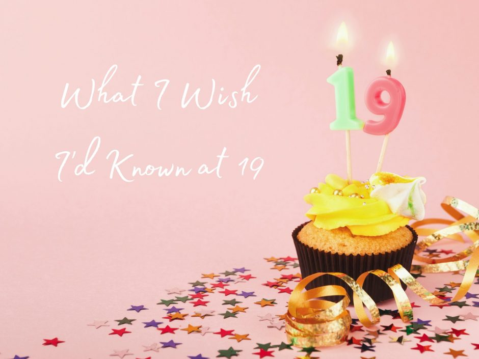 Birthday cake for 19th birthday with post about what I wish I'd known at nineteen