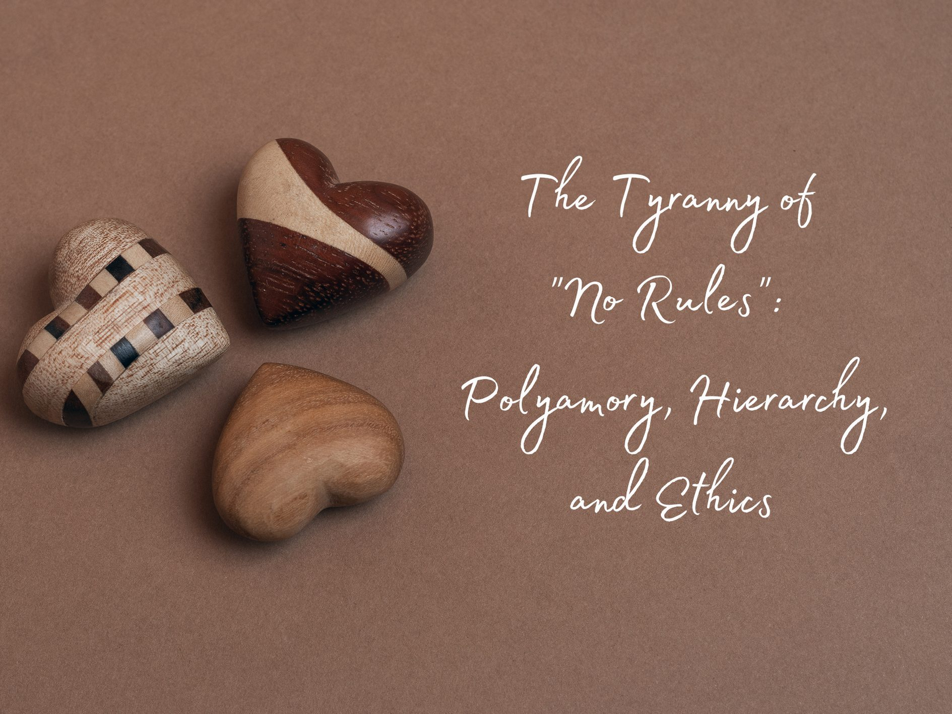 """The Tyranny of """"No Rules"""": Polyamory, Hierarchy, and Ethics"""