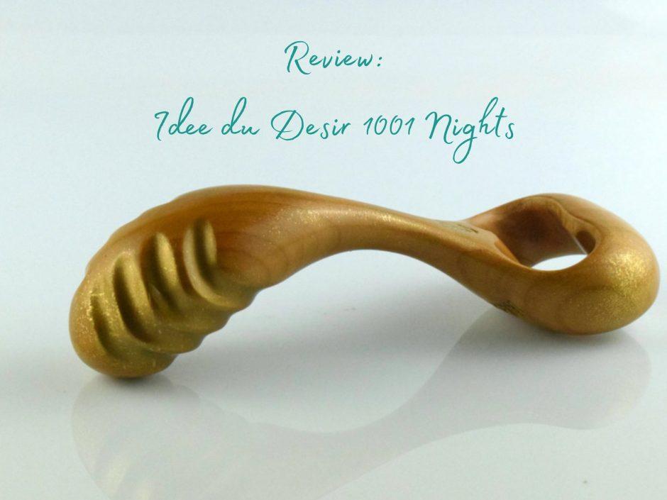 Idee du Desir 1001 nights dildo review