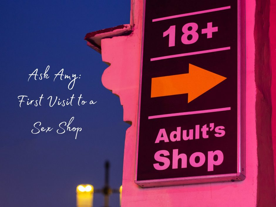 Header image for an Ask Amy about visiting a sex shop