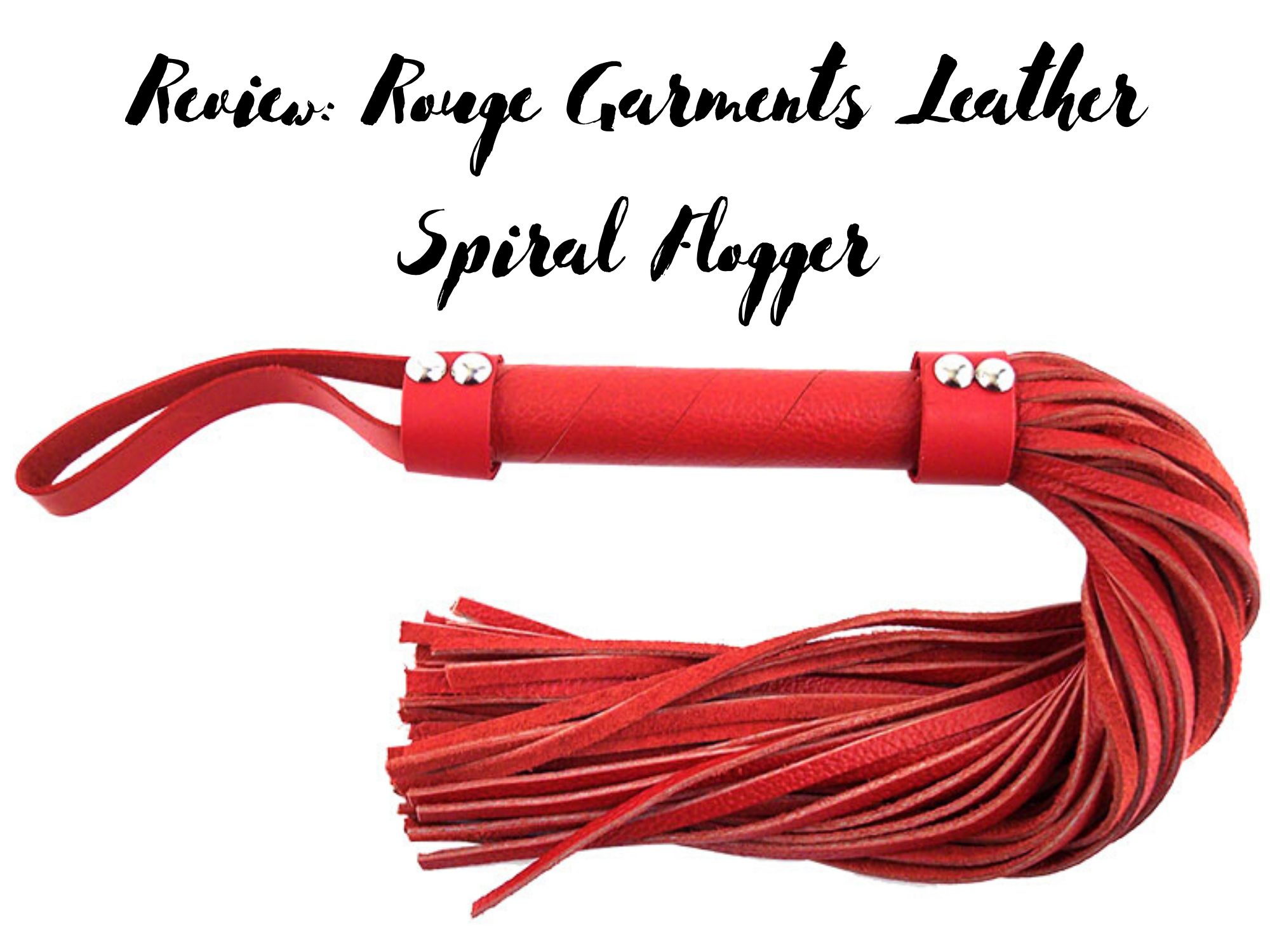 [Kink Product Review] Rouge Garments Leather Spiral Flogger