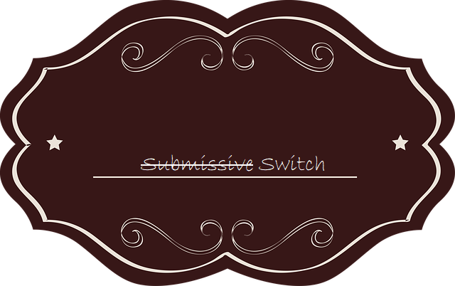 "A name badge style label with ""submissive"" crossed out and ""Switch"" next to it. For a post on competitive submission."