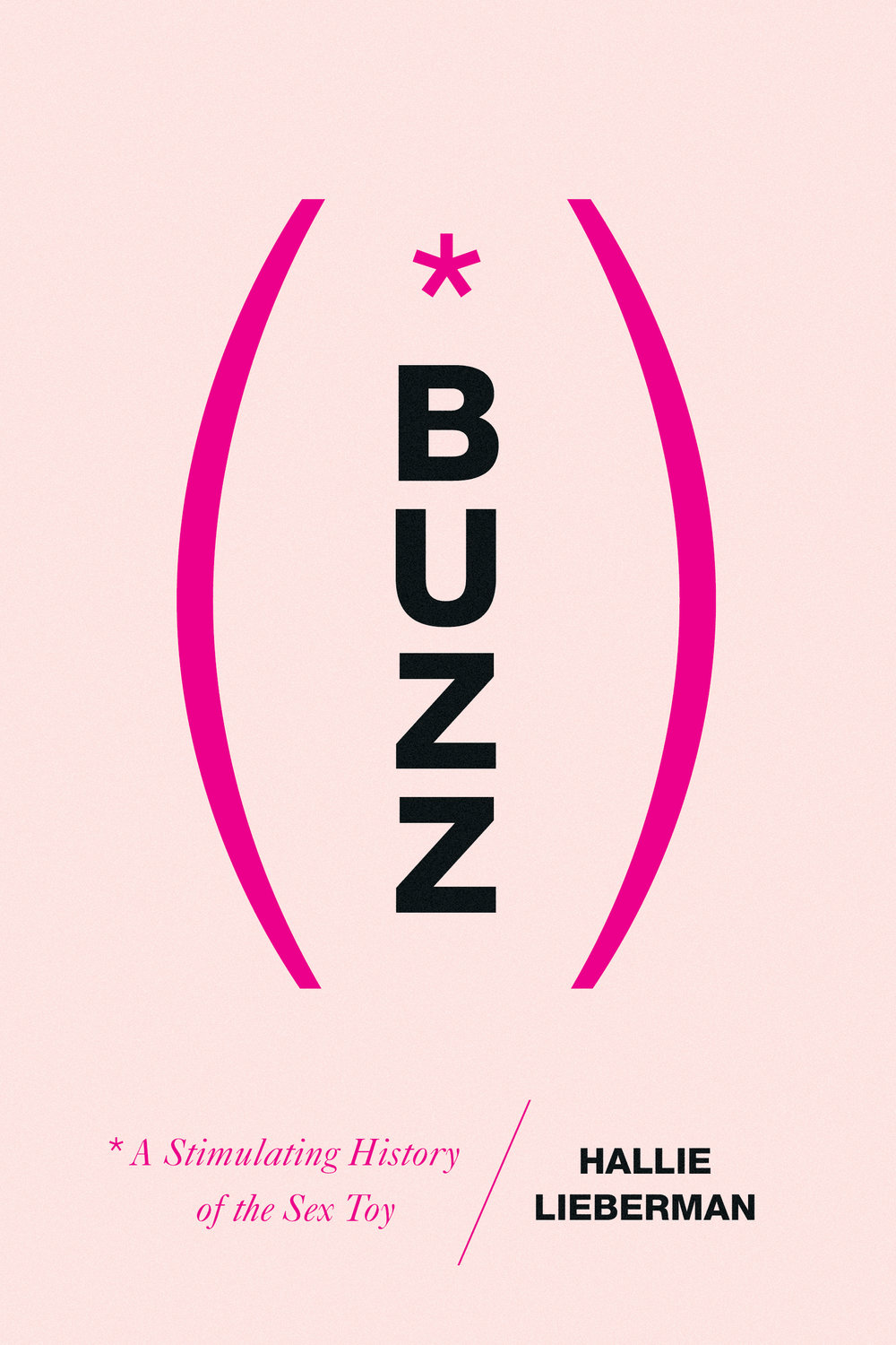 "The cover of ""Buzz: A Stimulating History of the Sex Toy"" by Hallie Lieberman"