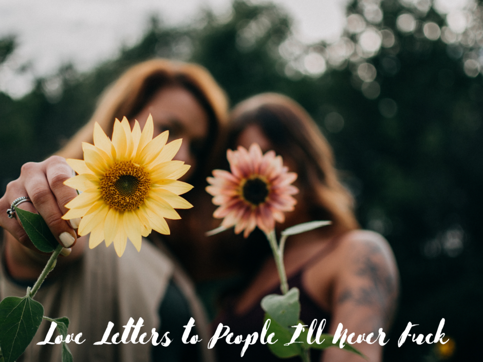 Two women holding sunflowers. For a post about love letters to people I'll never have sex with