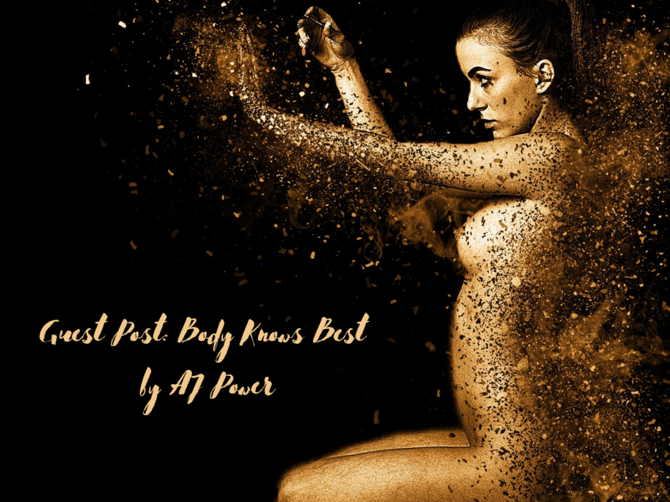 Header image for a guest post called Body Knows Best by AJ Power