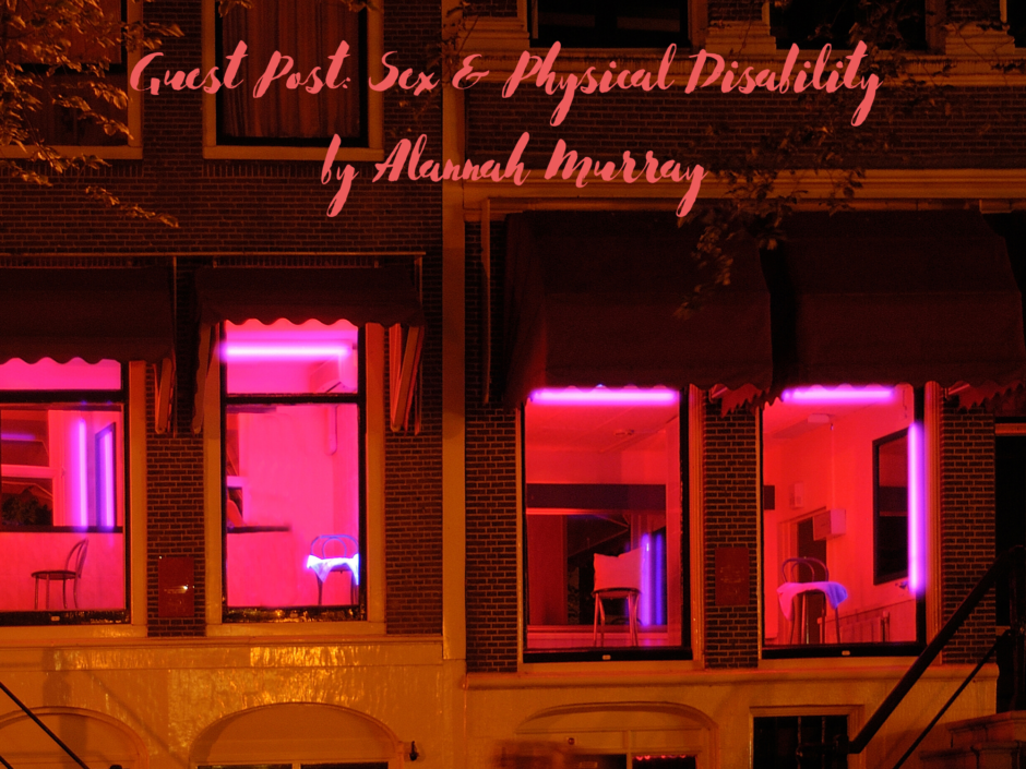 A window in the red light district in Amsterdam. For a post on sex and disability by Alannah Murray