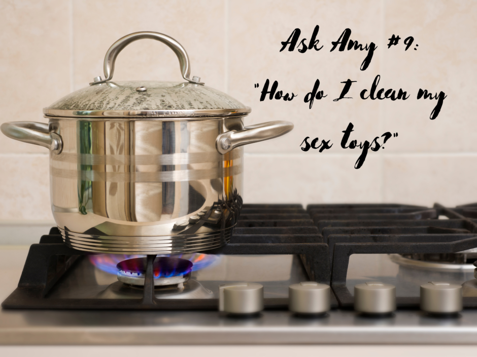 A cooking pot on a stove. For an Ask Amy question about cleaning sex toys