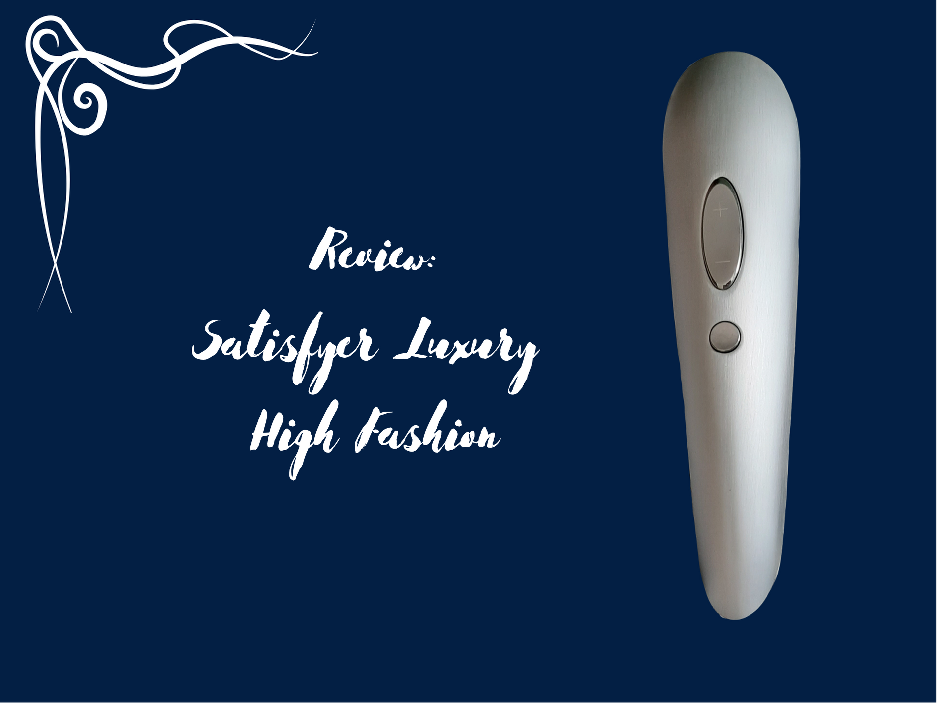 [Toy Review] Satisfyer Luxury High Fashion
