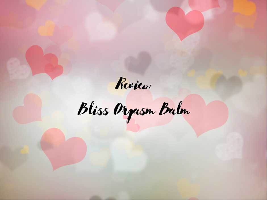 Header image for a review of Bliss Orgasm Balm