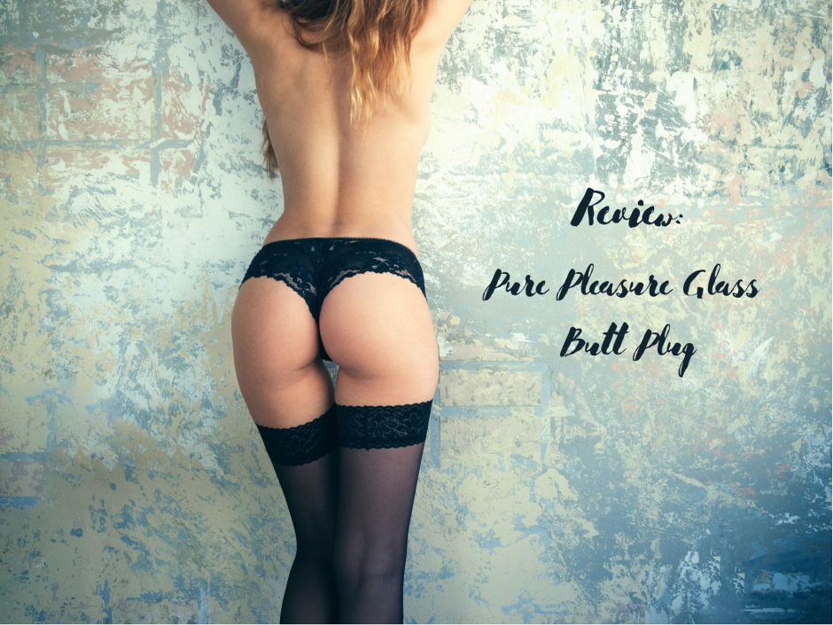 Header for a review of the Lovehoney Pure Pleasure Sensual Glass Butt Plug