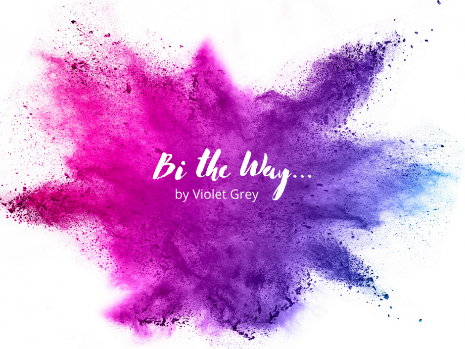 Header image for a guest post by Violet Grey titled Bi the Way