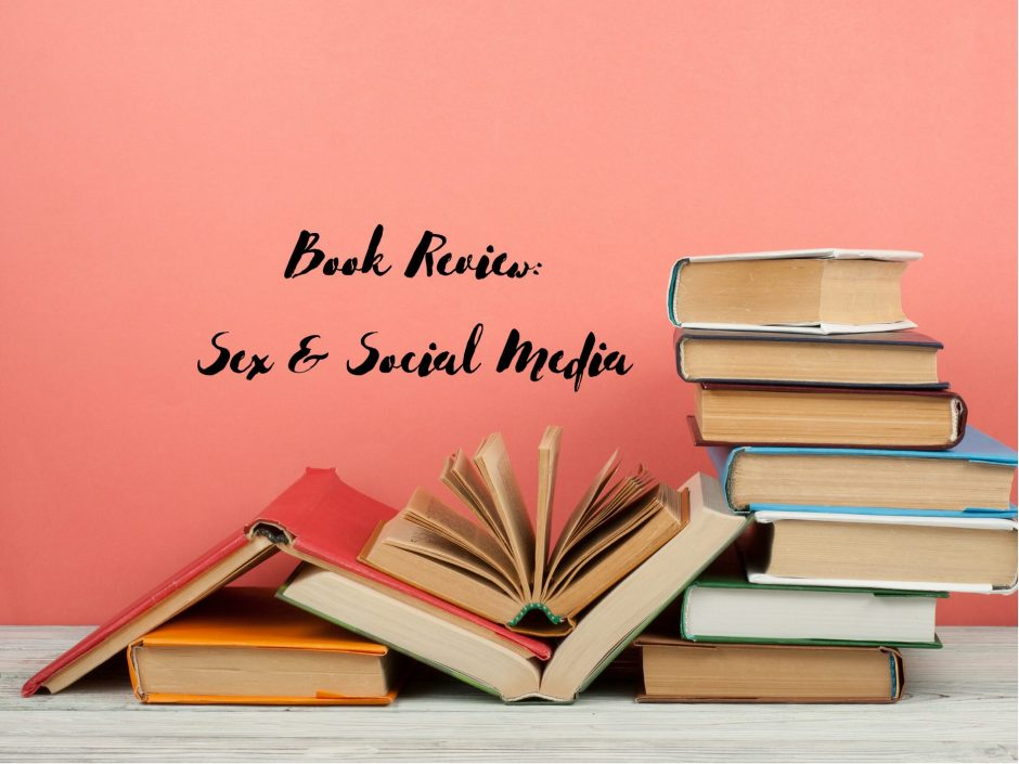 Header image for a review of Sex and Social Media by Katrin Tiidenberg and Emily van der Nagel