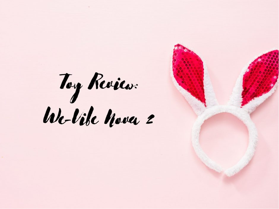 Header image for a review of the We-Vibe Nova 2 rabbit vibrator