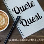"Quote Quest badge, for a post called ""I Wrote My Way Out"" about writing as therapy"