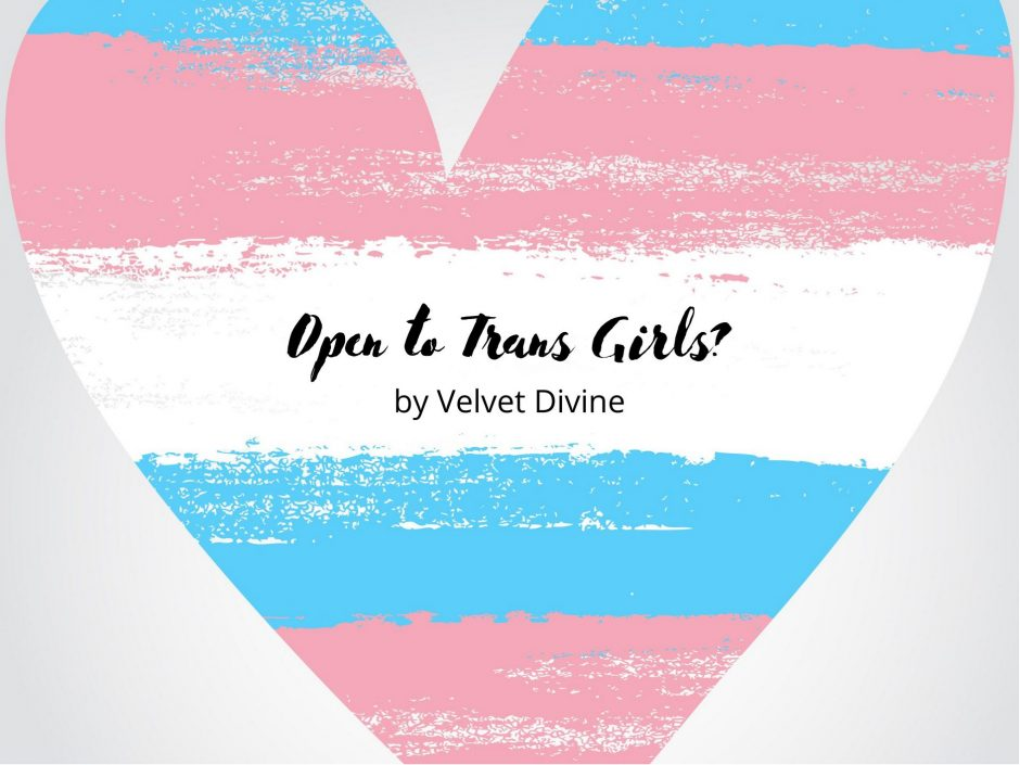 "Header image for a guest post called ""Open to Trans Girls"" by Velvet Divine"