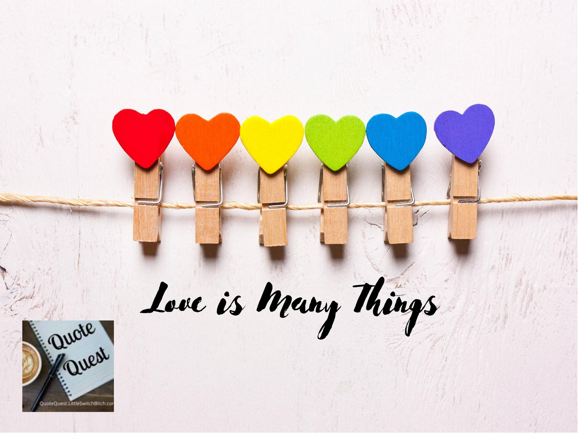 [Quote Quest] Love is Many Things