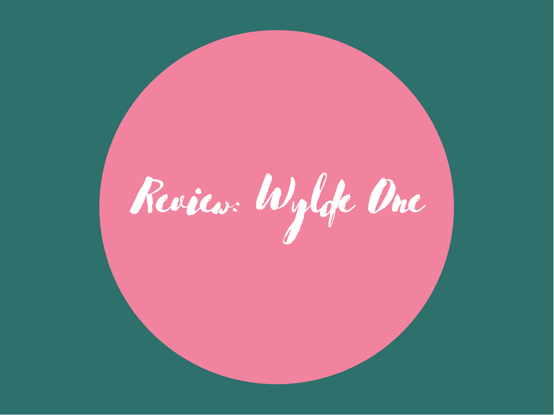 "Review: ""Wylde One"" Intimate Lubricant by Into the Wylde"