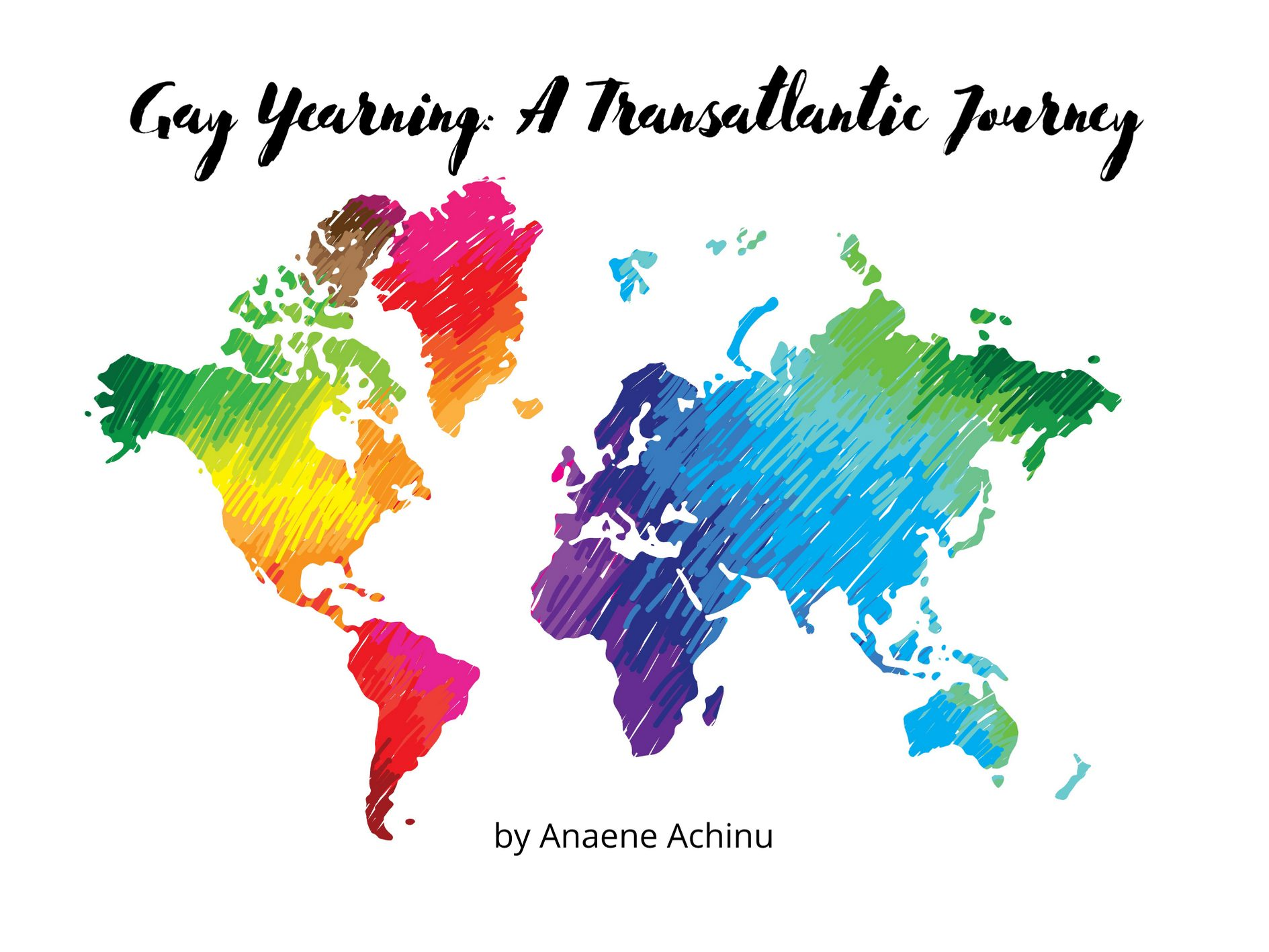 [Guest Blog] Gay Yearning: A Transatlantic Journey by Anaene Achinu