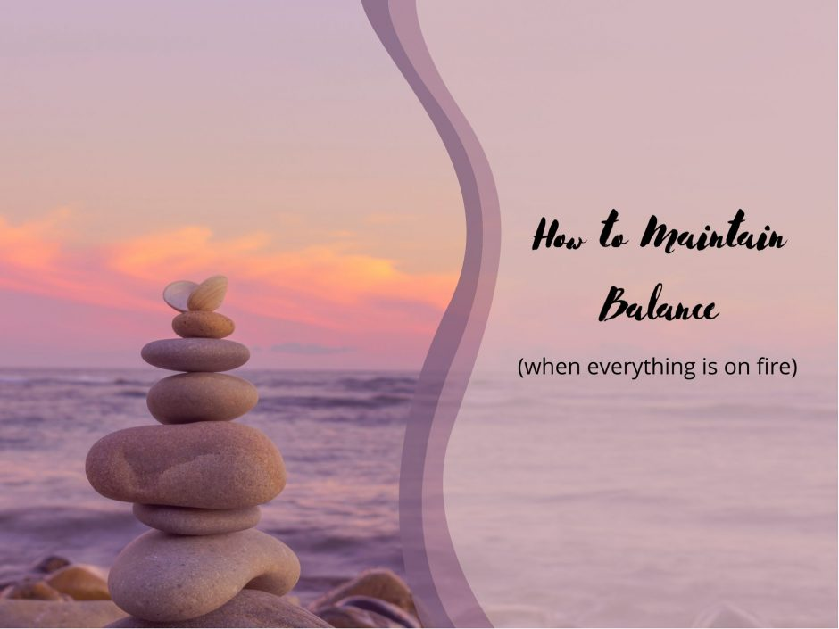 Header image for a post on how to maintain balance in difficult times