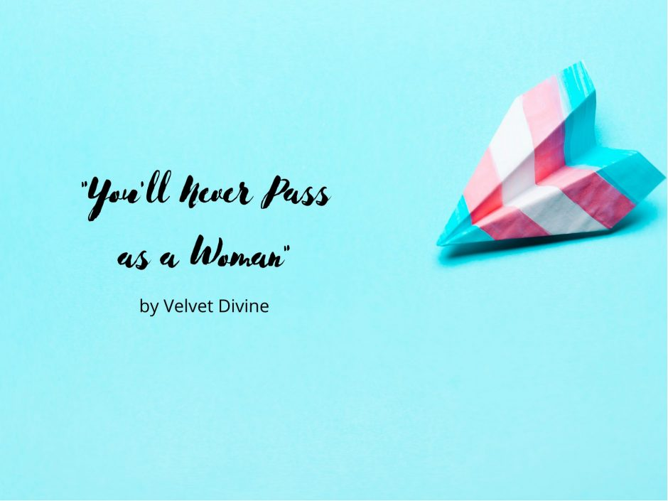 Header for a post called You'll Never Pass as a Woman by Velvet Divine
