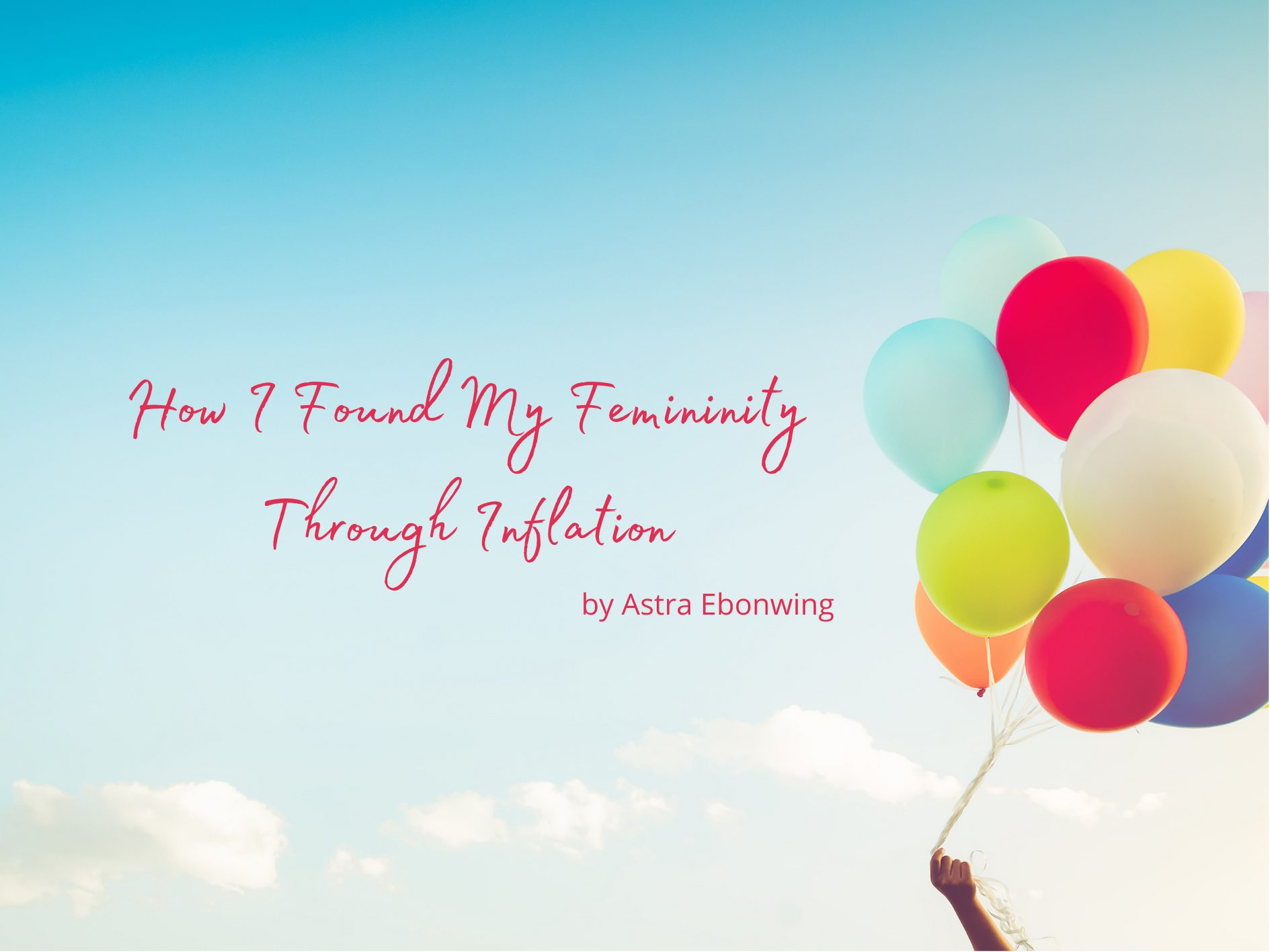 [Guest Post] How I Found My Femininity Through Inflation by Astra Ebonwing