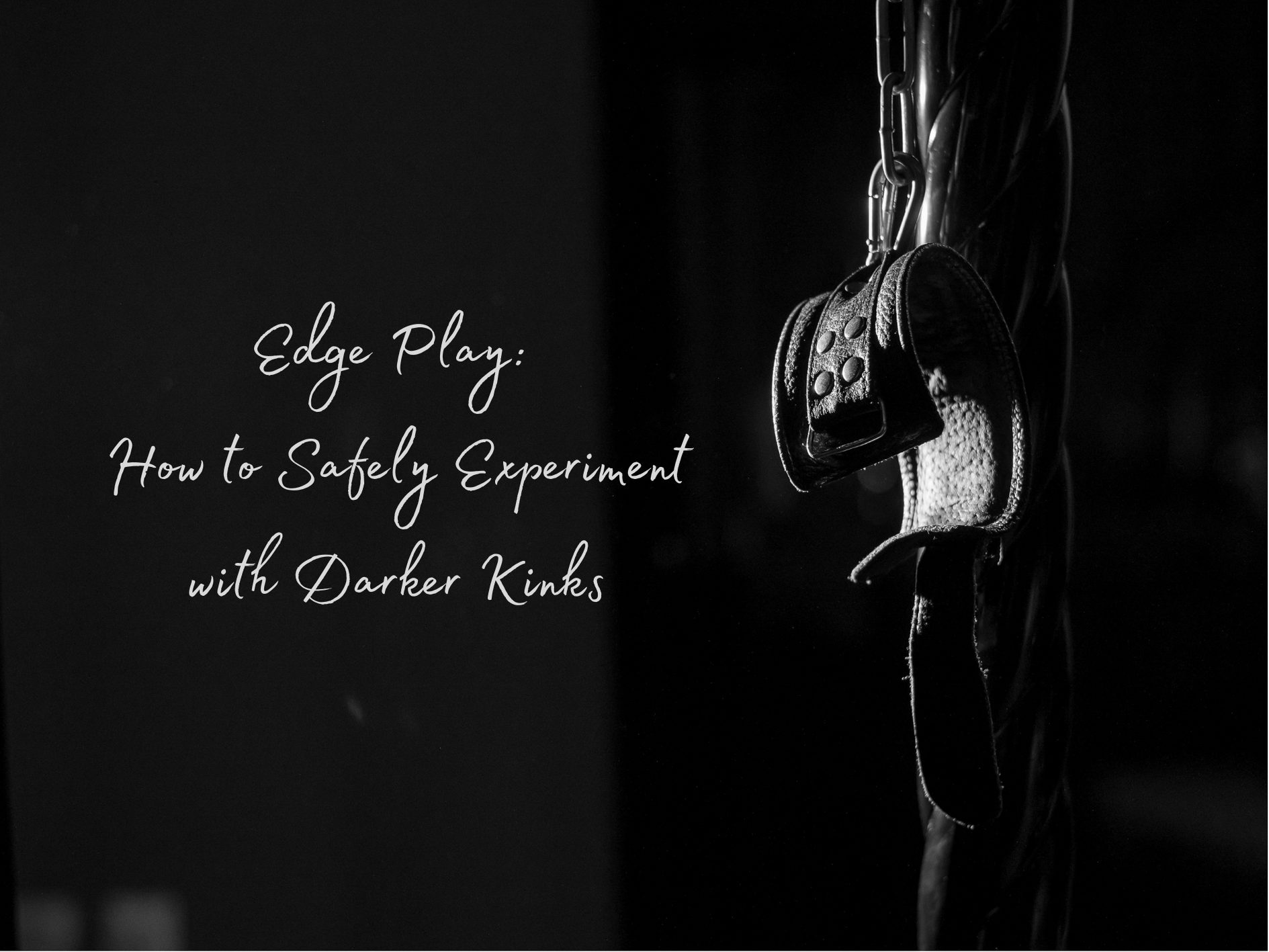 Edge Play: How to Safely Experiment with Darker Kinks