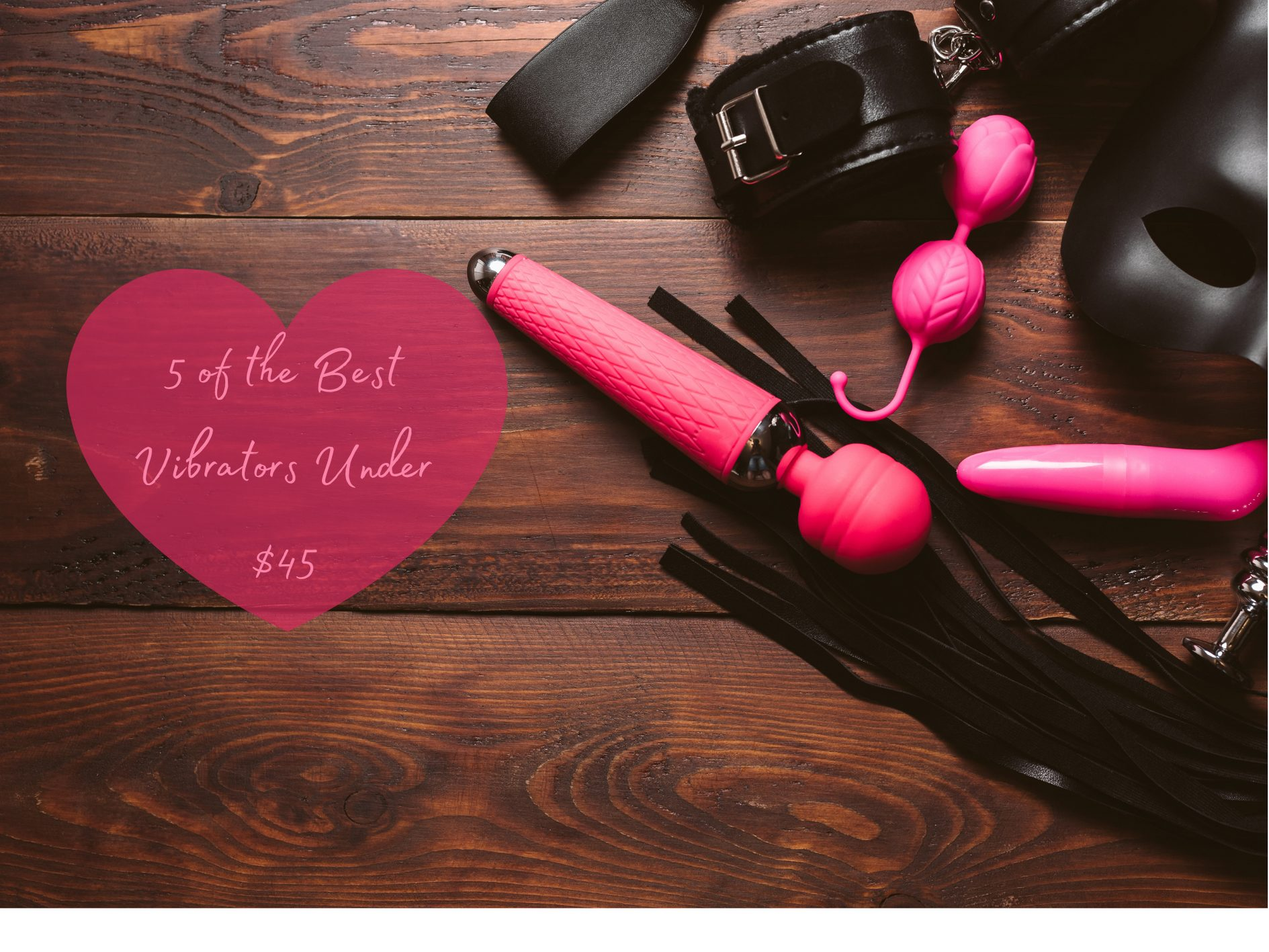 5 Best Vibrators Under $45 (North American edition)