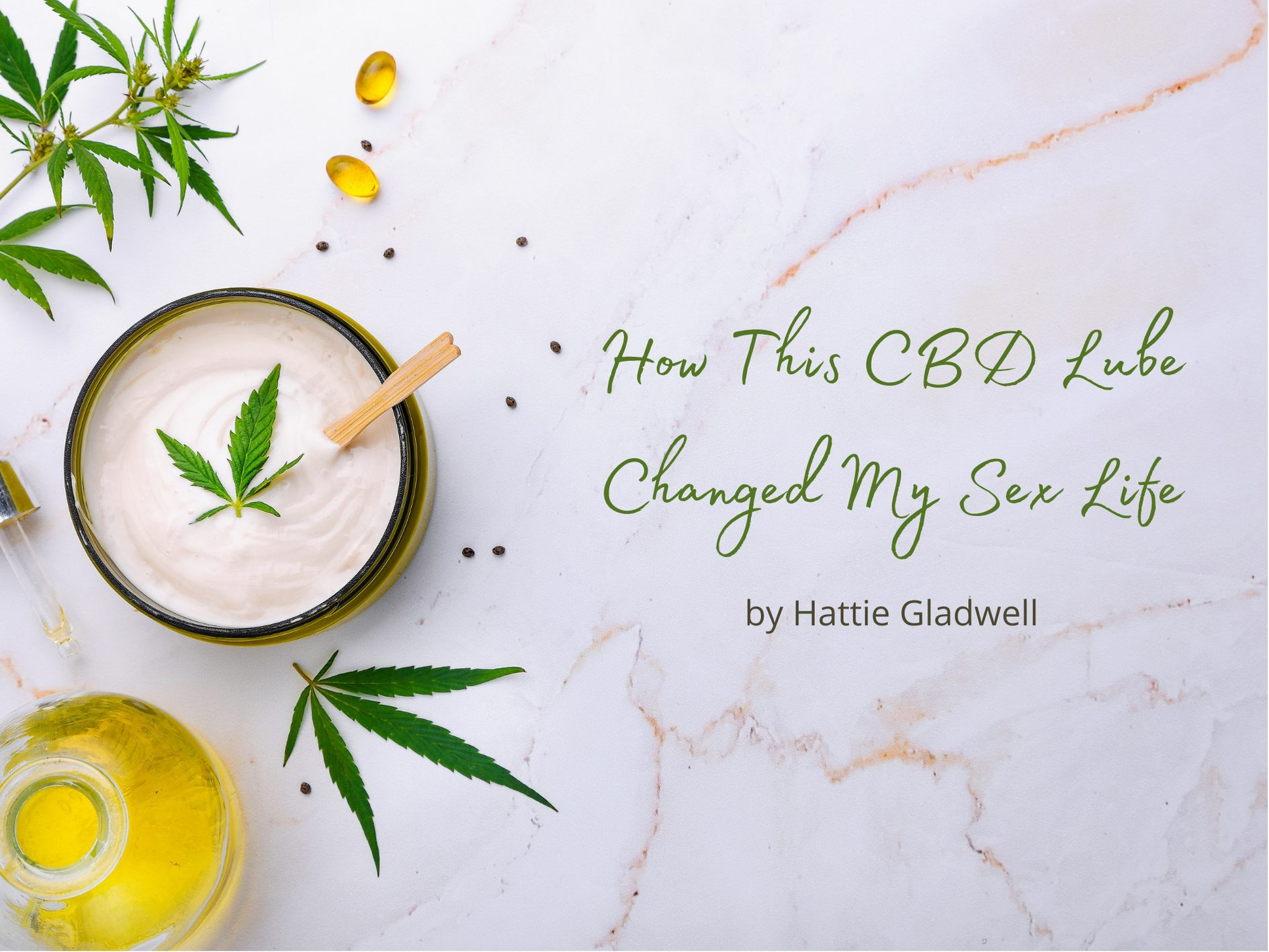 [Guest Post] How CBD Lube Changed My Sex Life When My Body Forgot How to Orgasm by Hattie Gladwell