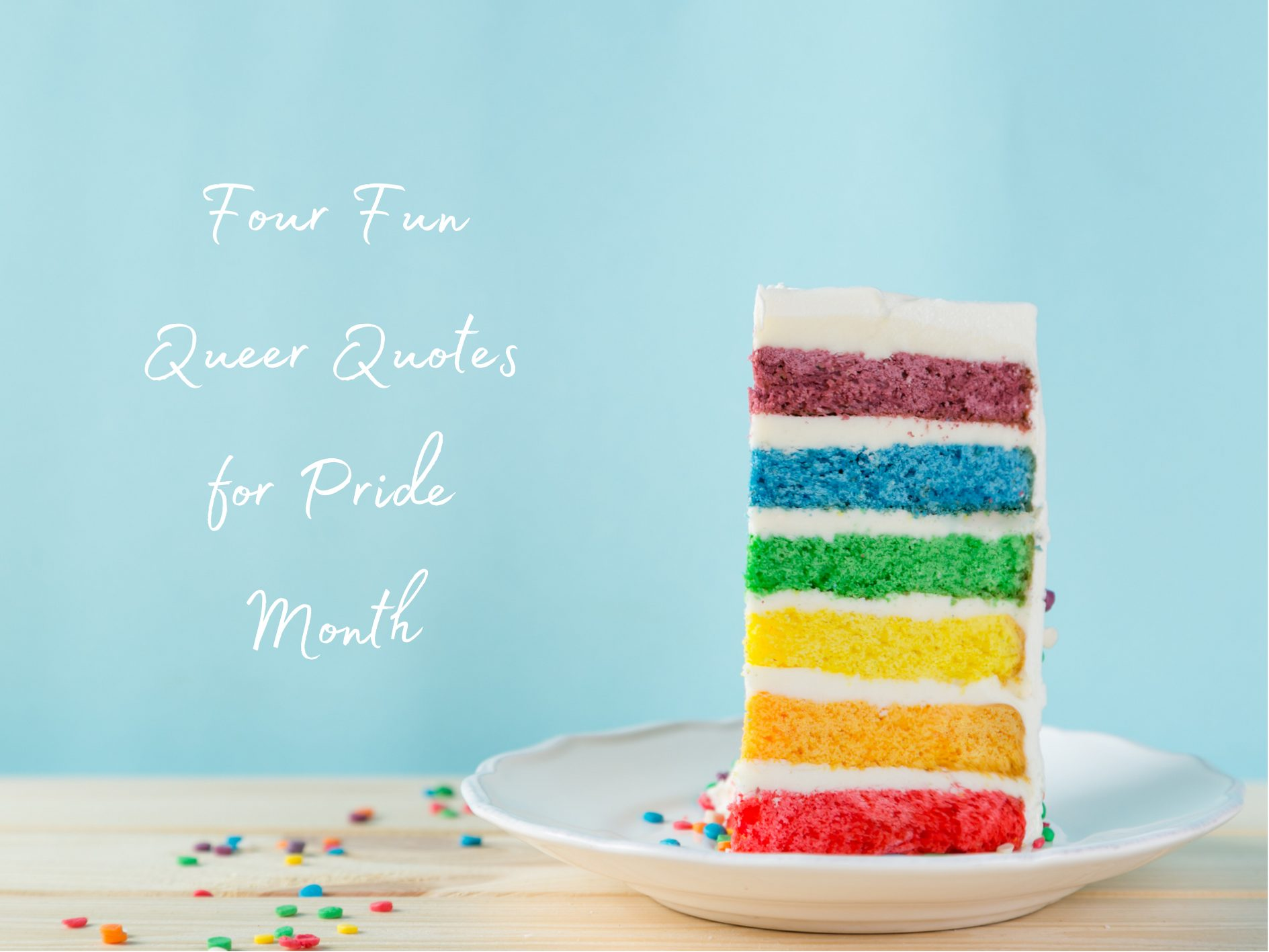 Four Fun Queer Quotes for Pride Month