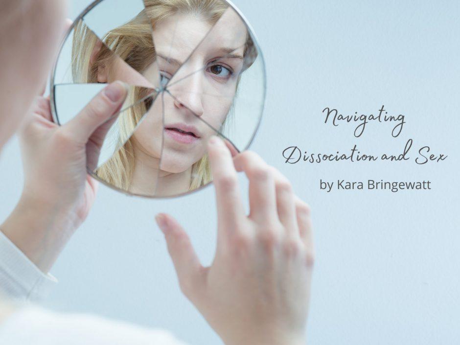 Kara header image for dissociation and sex